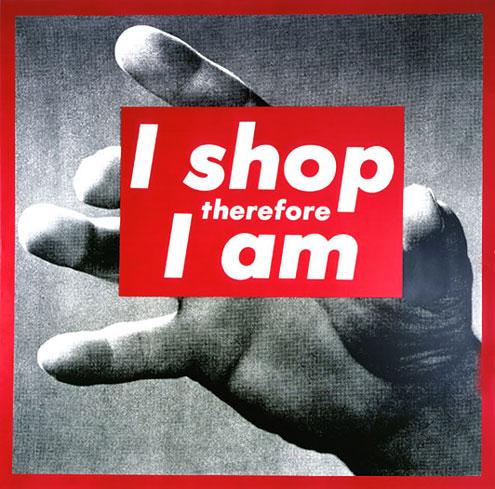 Barbara Kruger - Untitled (I shop therefore I am)